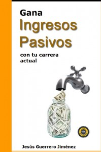 Gana Ingresos Pasivos con tu carrera actual